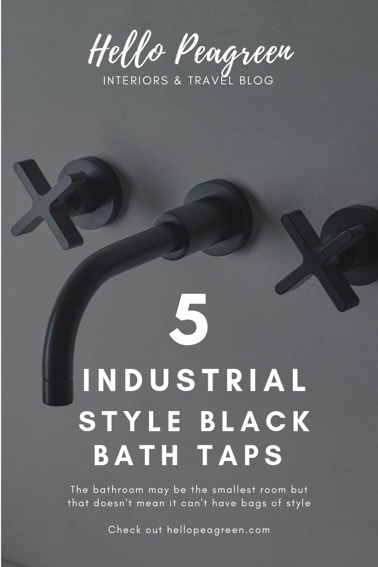 Industrial style Black bath taps, Black bath taps, bathroom trend, black faucet, industrial style, bathroom design, hello peagreen, interior blogger, black metal taps