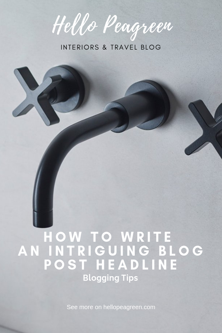 How to write an intriguing blog post headline, blogger tips, image includes black taps